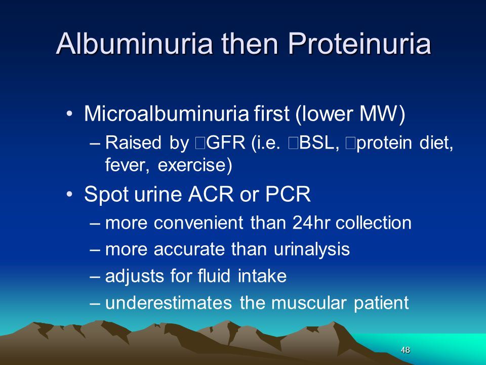 Albuminuria then Proteinuria