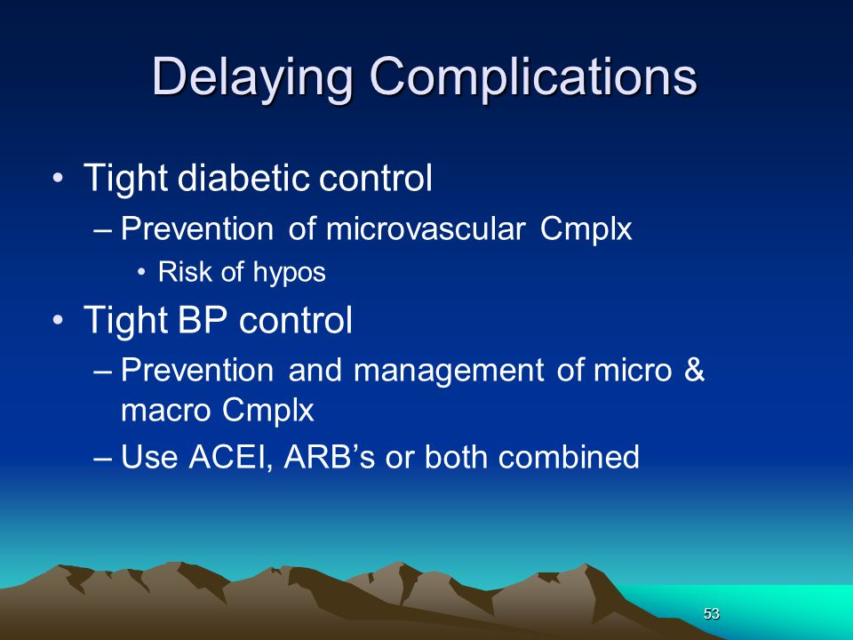 Delaying Complications