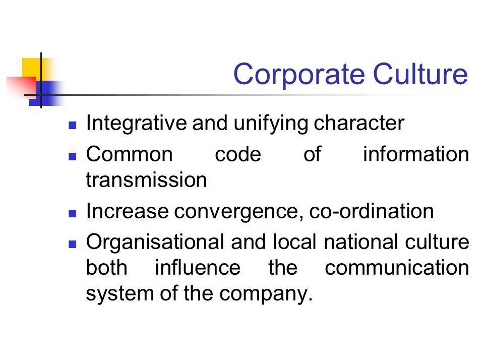 Corporate Culture Integrative and unifying character