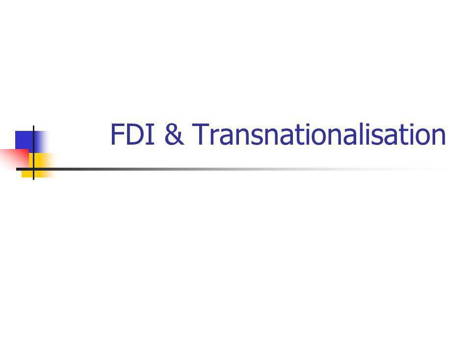 FDI & Transnationalisation