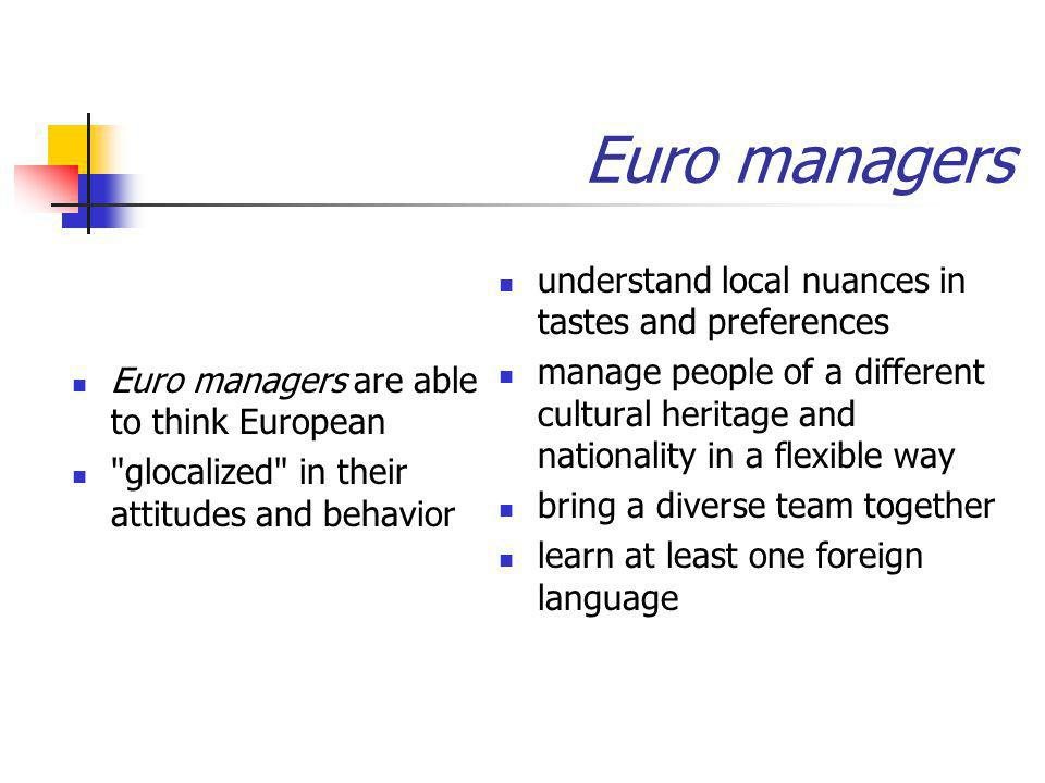 Euro managers understand local nuances in tastes and preferences