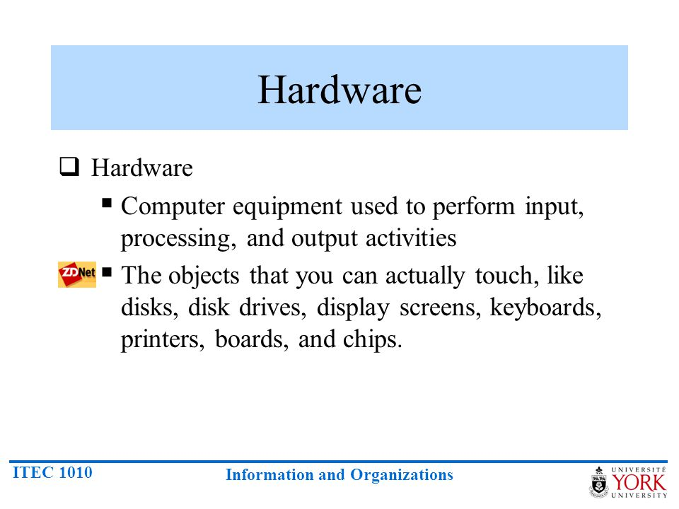 Hardware Hardware. Computer equipment used to perform input, processing, and output activities.