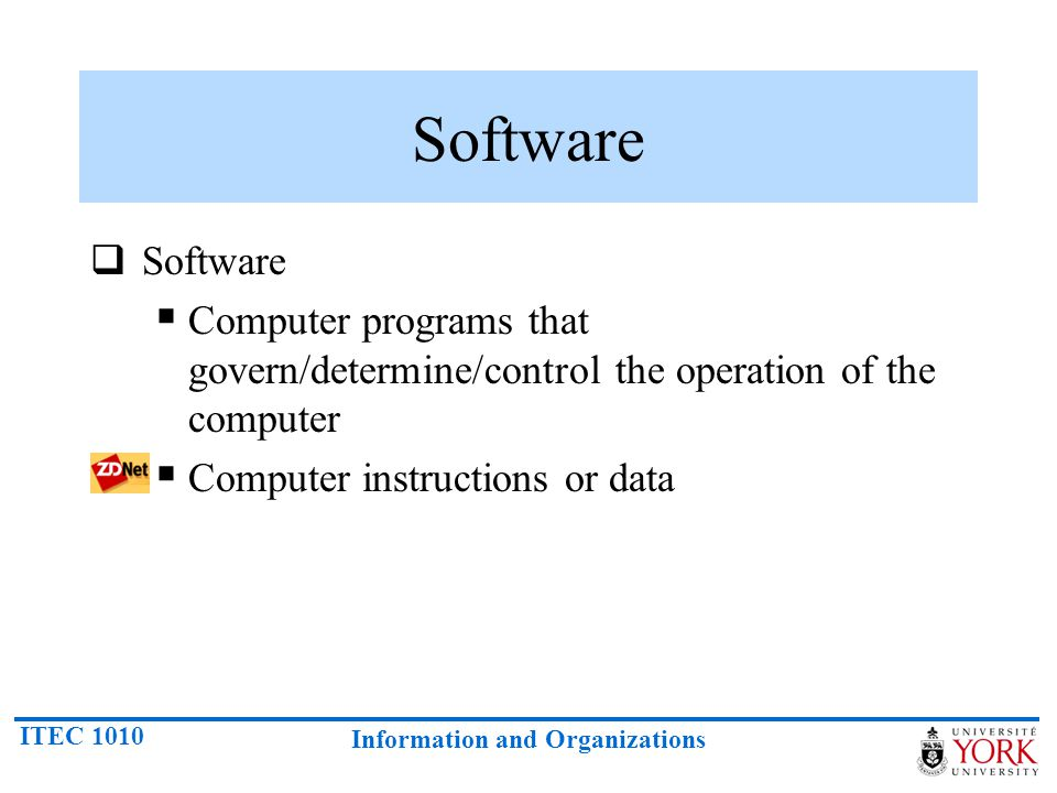 Software Software. Computer programs that govern/determine/control the operation of the computer.