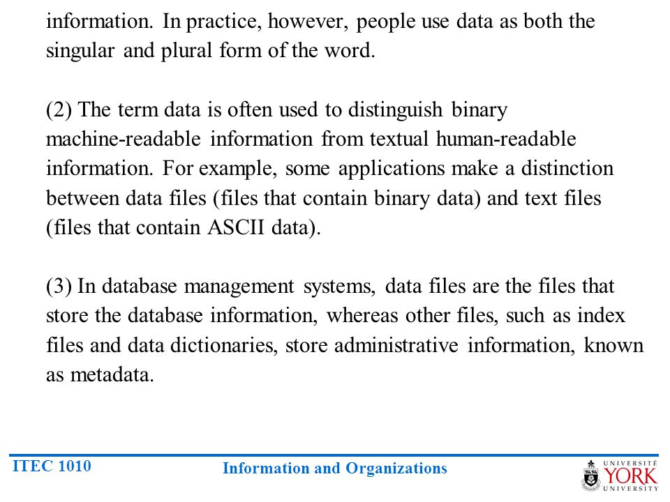 information. In practice, however, people use data as both the