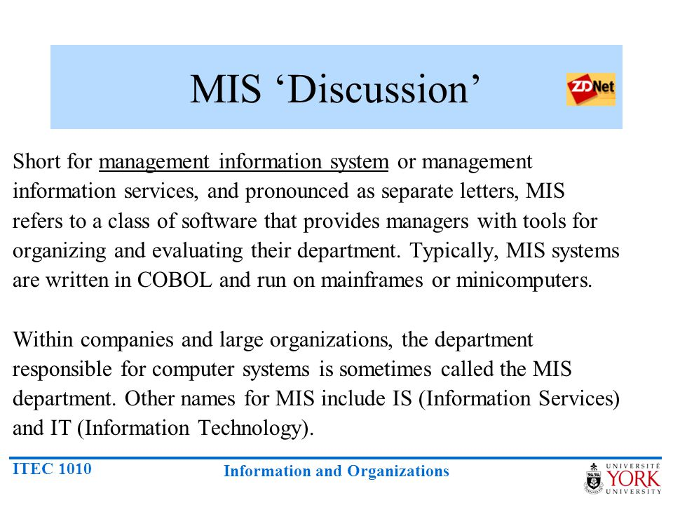 MIS 'Discussion' Short for management information system or management