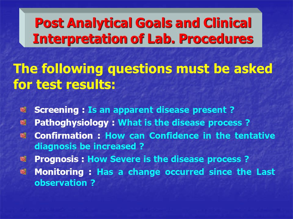 Post Analytical Goals and Clinical Interpretation of Lab. Procedures