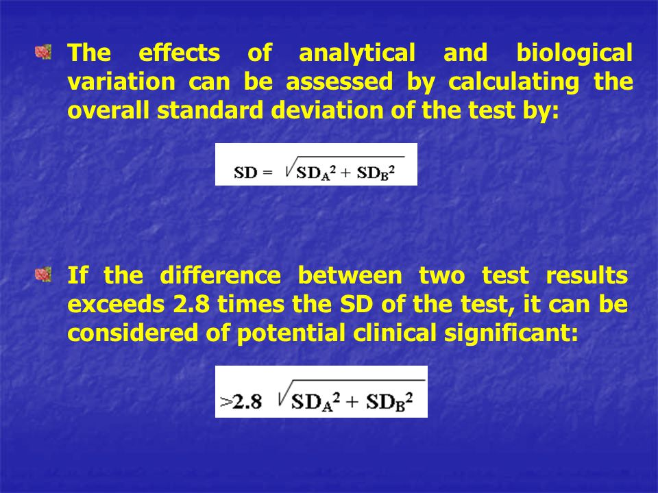 The effects of analytical and biological variation can be assessed by calculating the overall standard deviation of the test by: