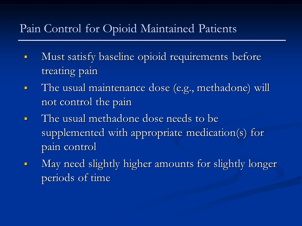 Pain Control for Opioid Maintained Patients
