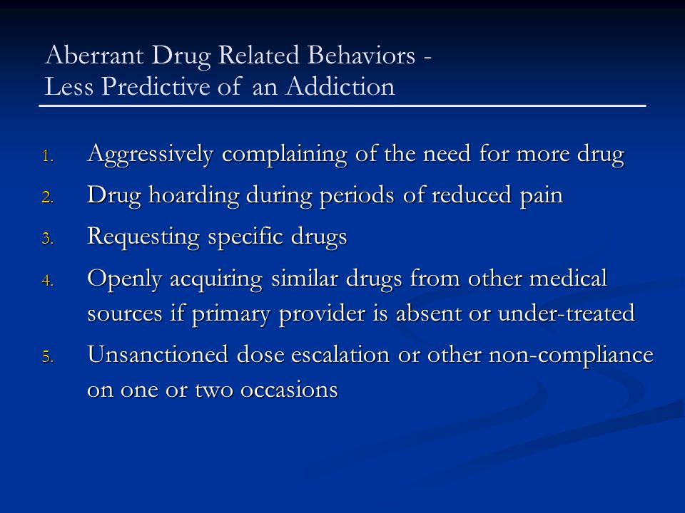 Aberrant Drug Related Behaviors - Less Predictive of an Addiction