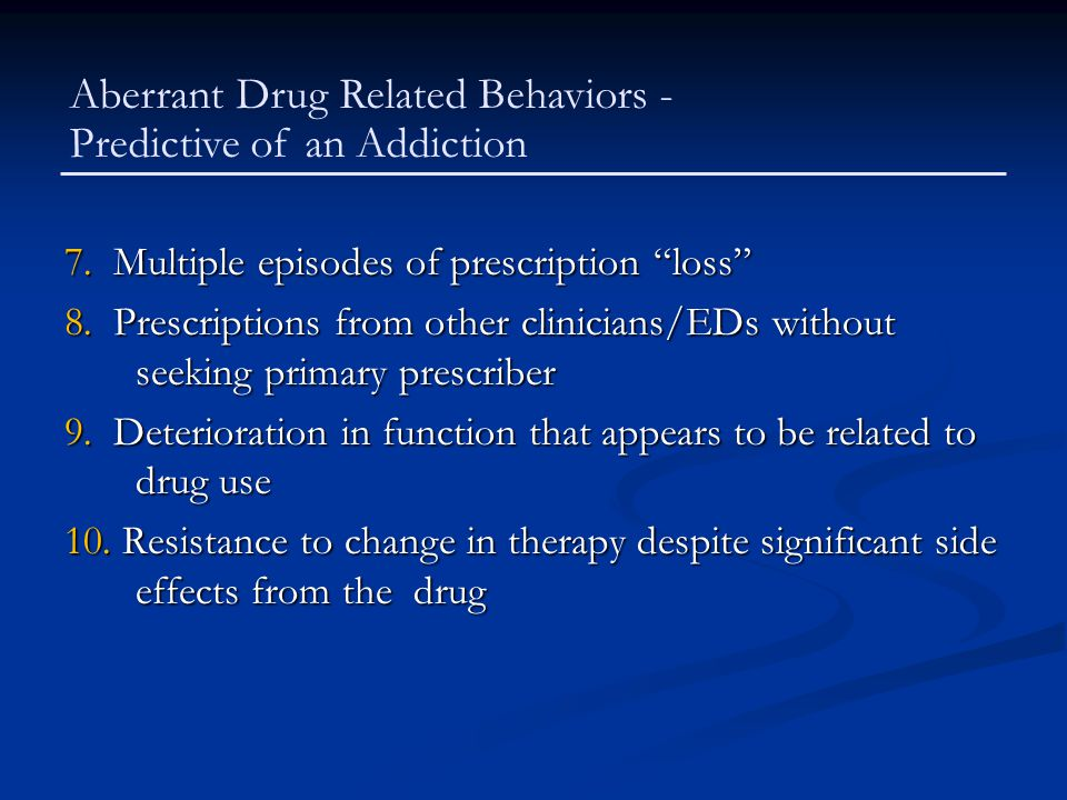 Aberrant Drug Related Behaviors - Predictive of an Addiction