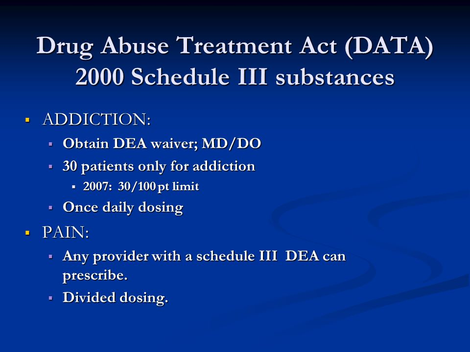 Drug Abuse Treatment Act (DATA) 2000 Schedule III substances