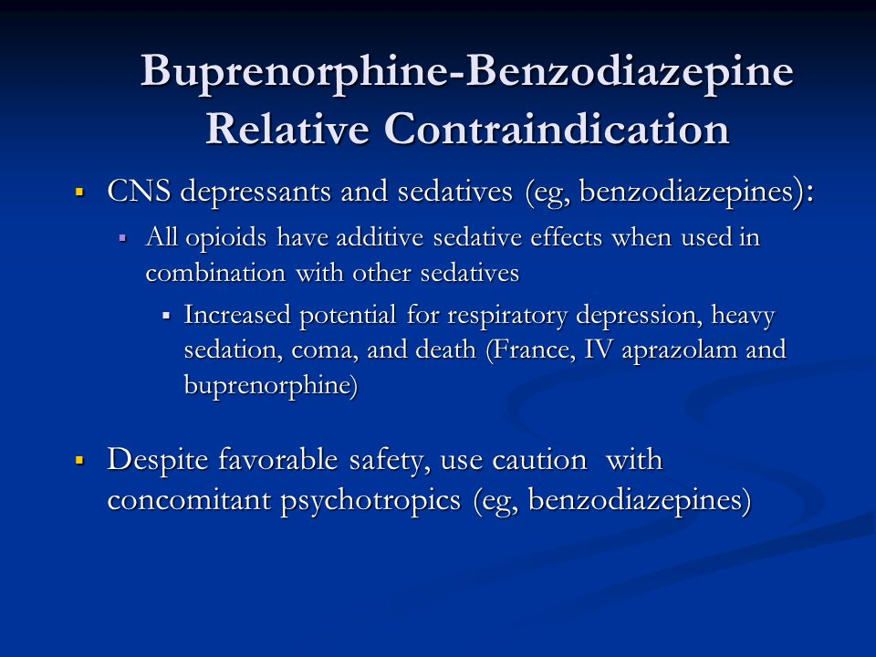 Buprenorphine-Benzodiazepine Relative Contraindication