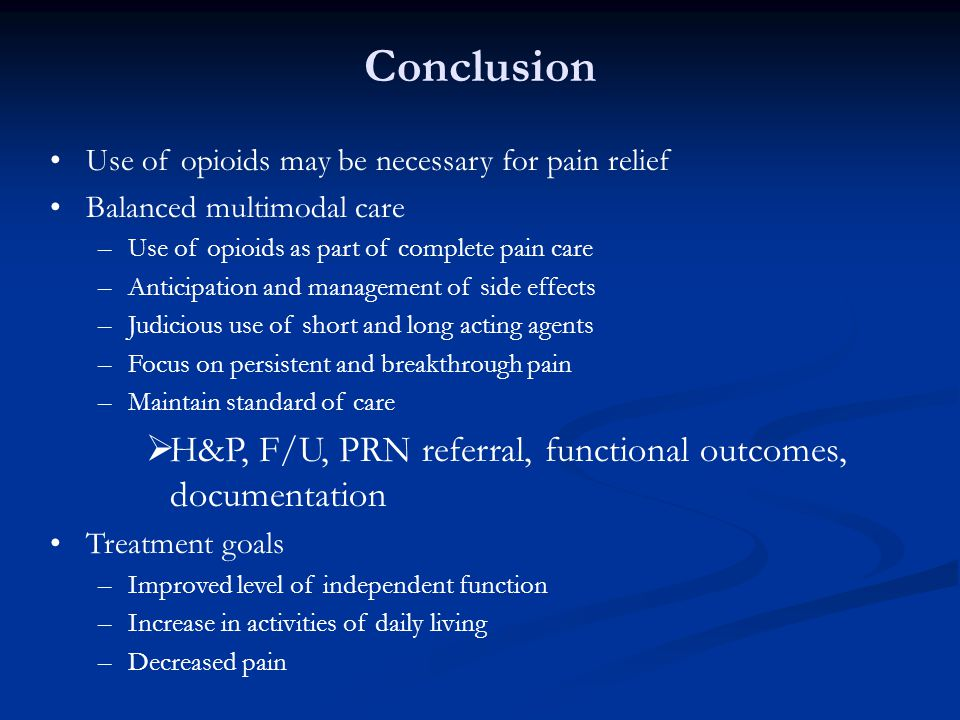 Conclusion H&P, F/U, PRN referral, functional outcomes, documentation
