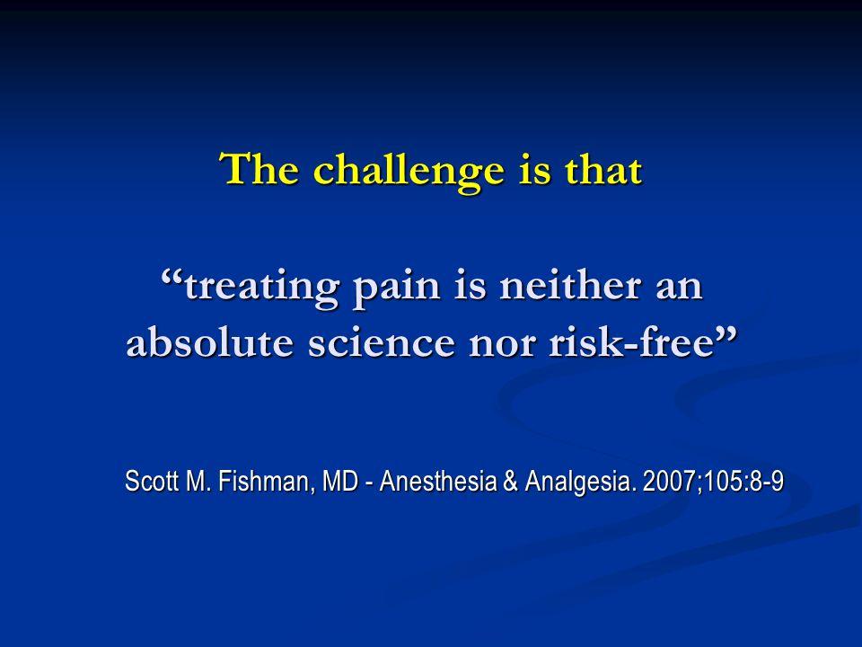 Scott M. Fishman, MD - Anesthesia & Analgesia. 2007;105:8-9