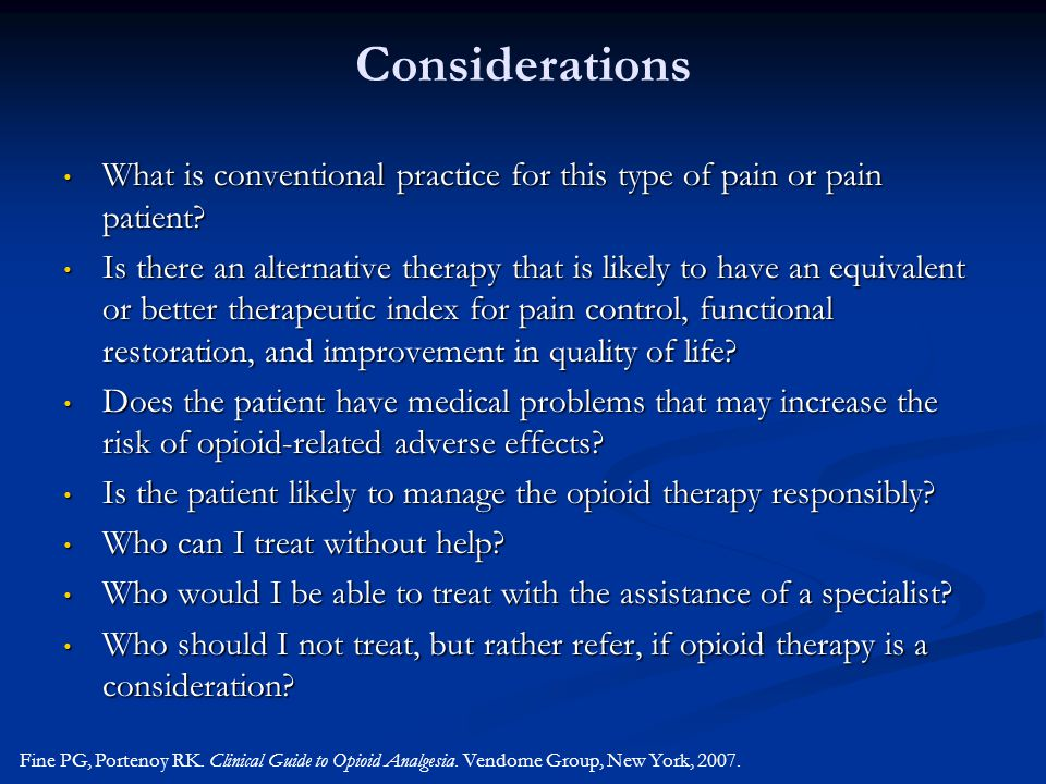 Considerations What is conventional practice for this type of pain or pain patient