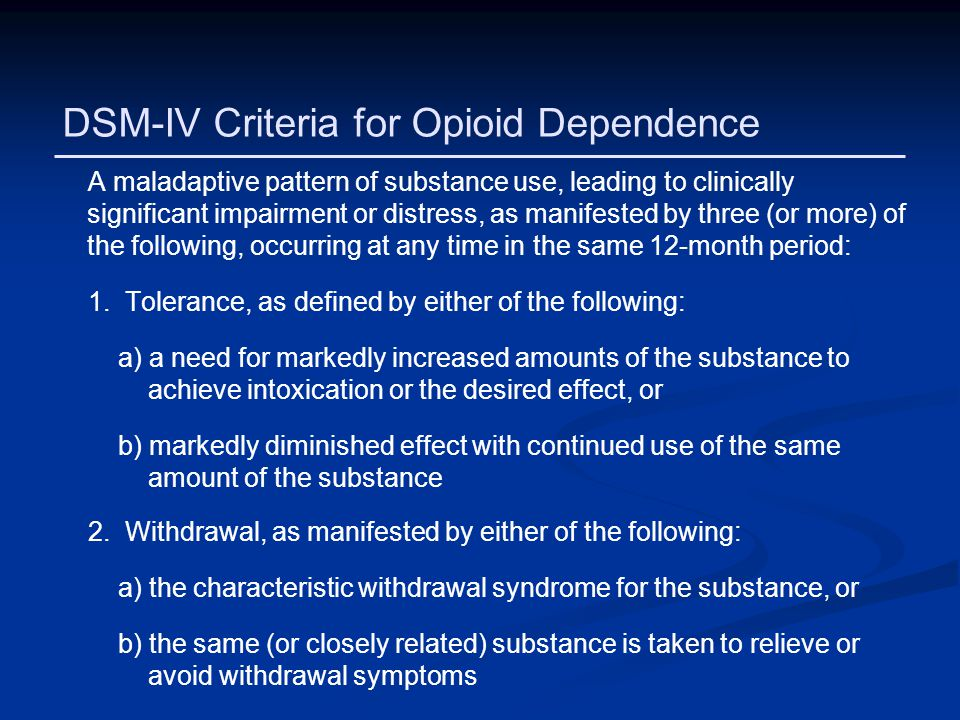 DSM-IV Criteria for Opioid Dependence