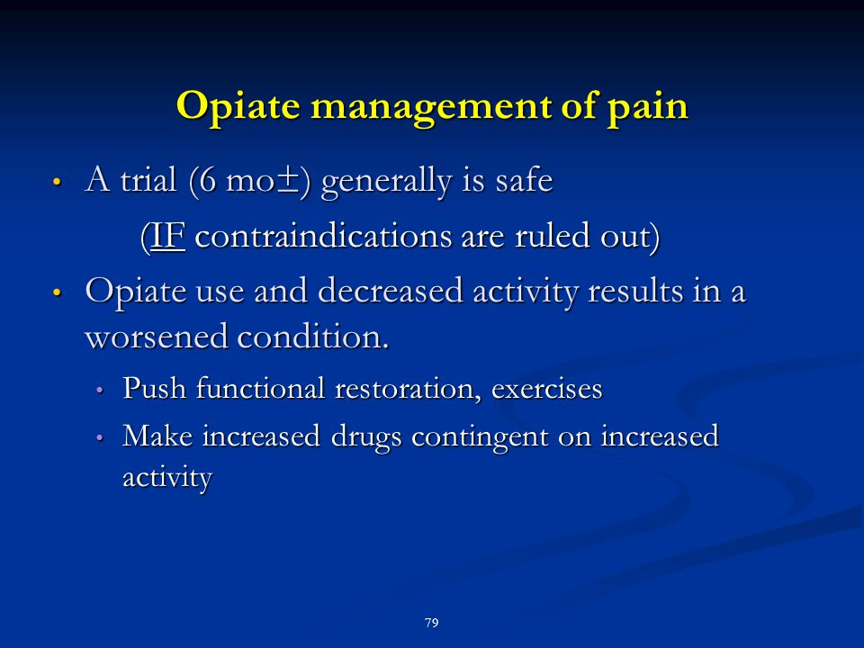 Opiate management of pain