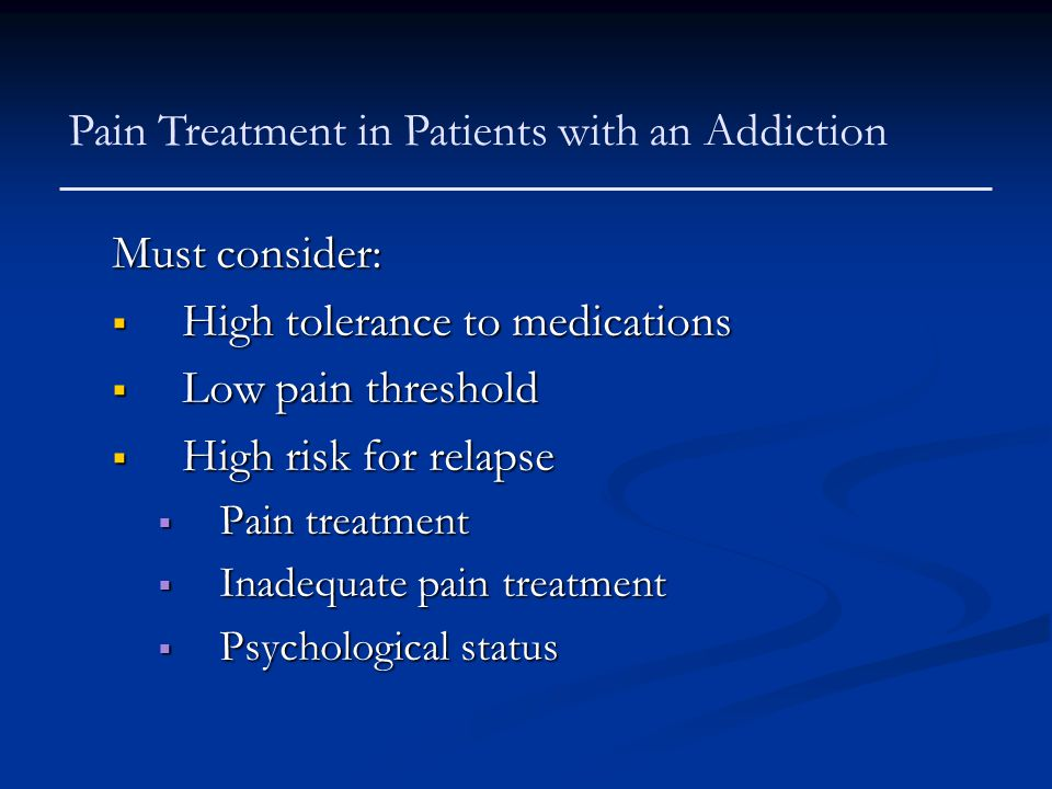 Pain Treatment in Patients with an Addiction