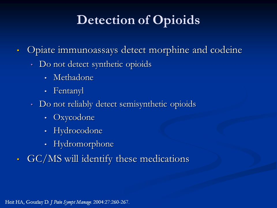 Detection of Opioids Opiate immunoassays detect morphine and codeine