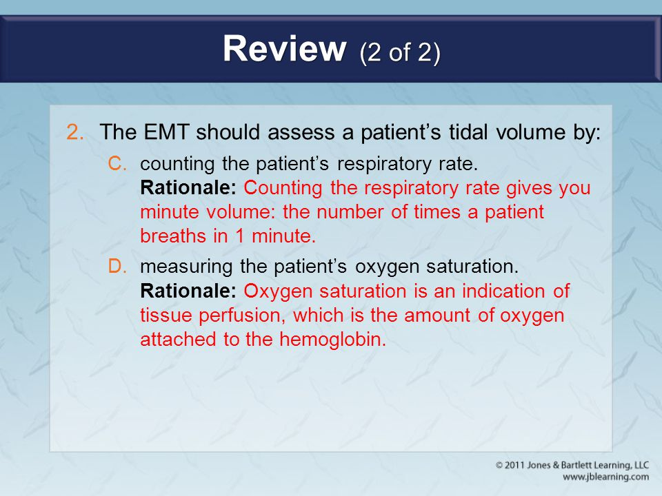 Review (2 of 2) The EMT should assess a patient's tidal volume by: