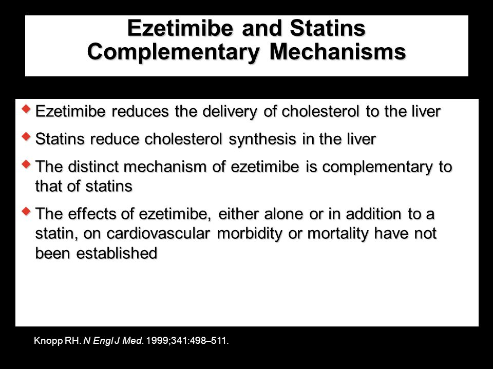 Ezetimibe and Statins Complementary Mechanisms