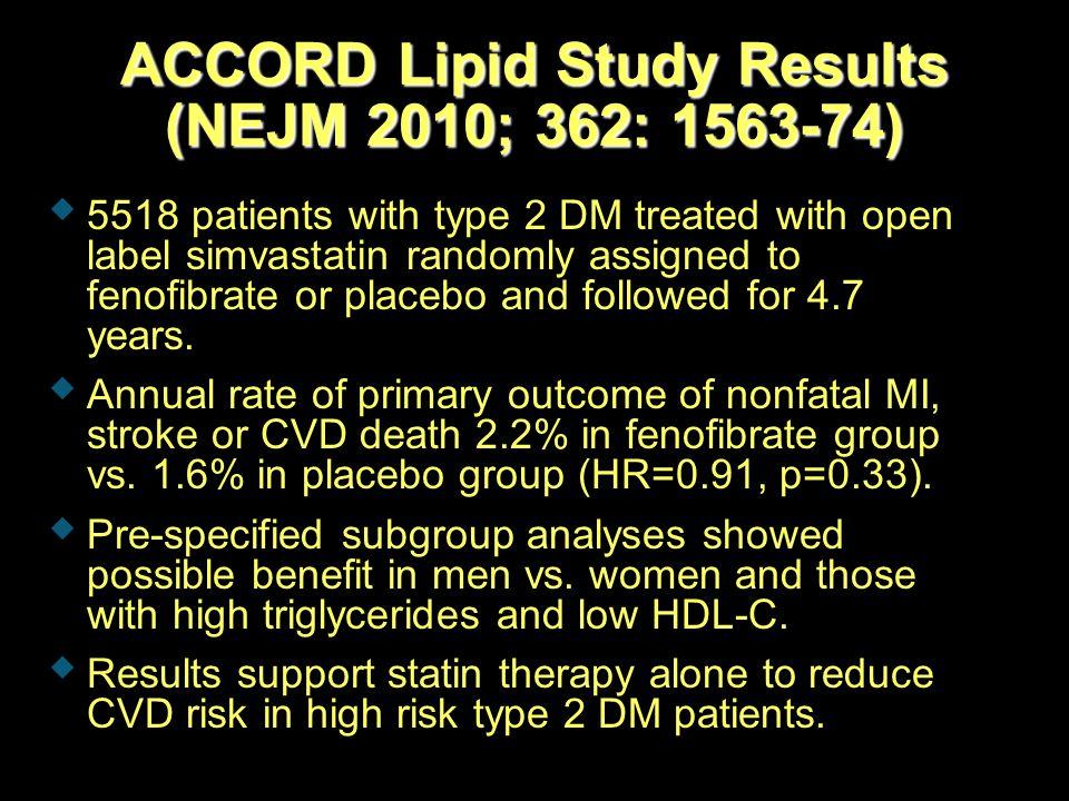 ACCORD Lipid Study Results (NEJM 2010; 362: 1563-74)