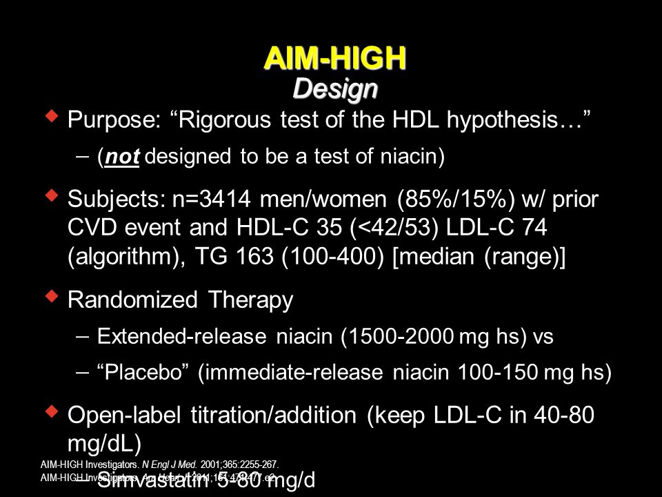 AIM-HIGH Design Purpose: Rigorous test of the HDL hypothesis…