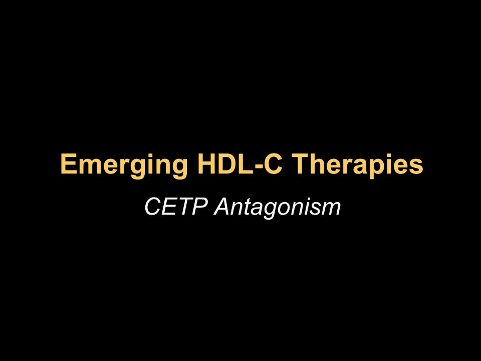 Emerging HDL-C Therapies