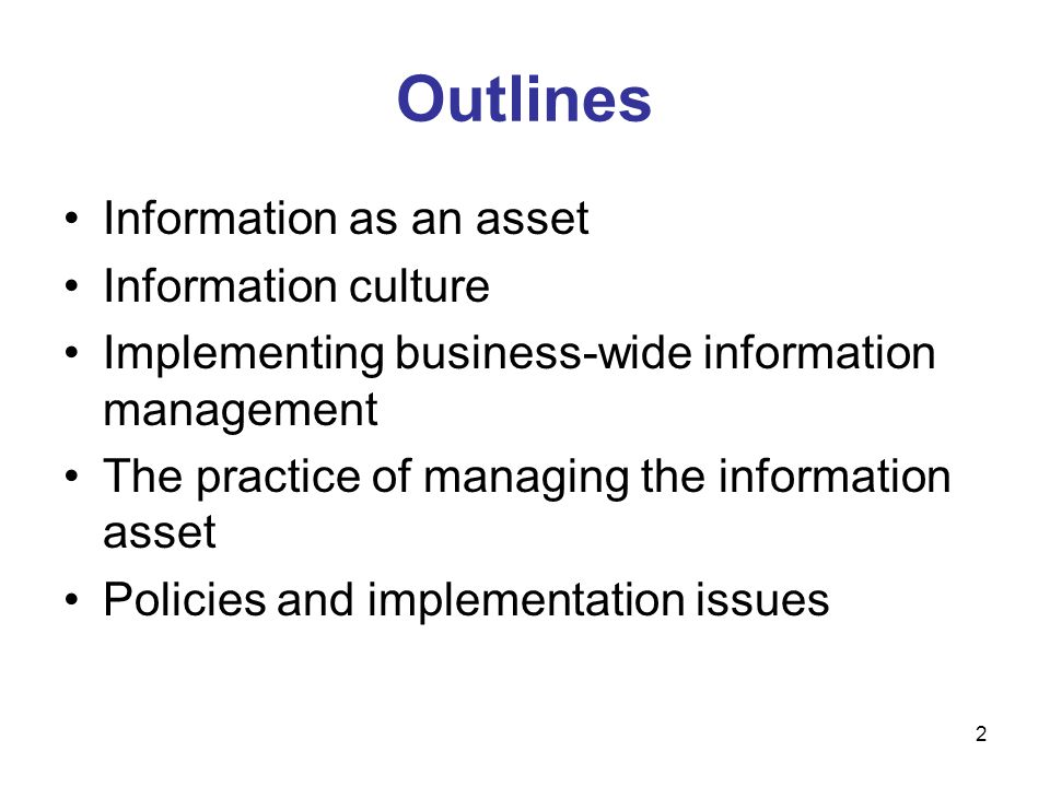 Outlines Information as an asset Information culture