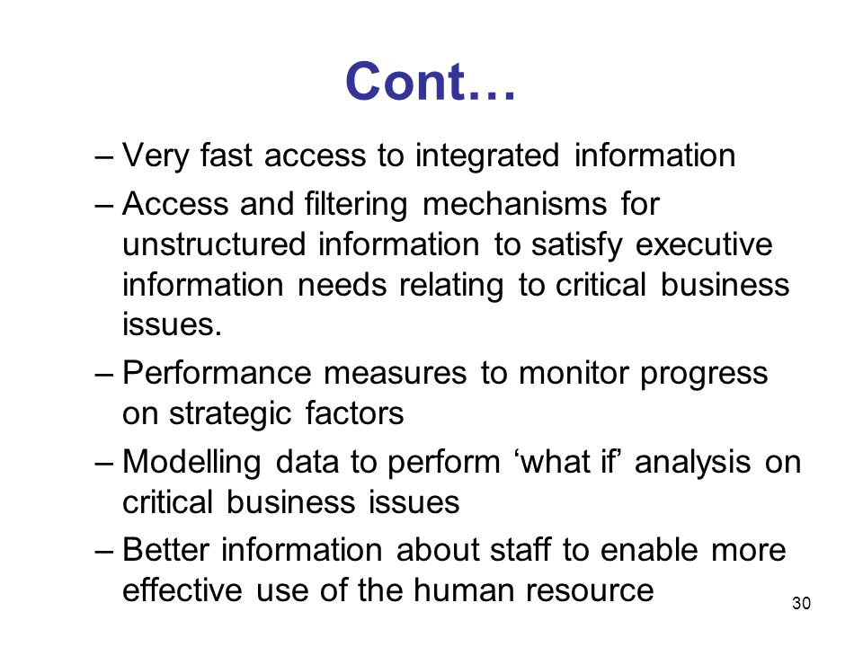 Cont… Very fast access to integrated information