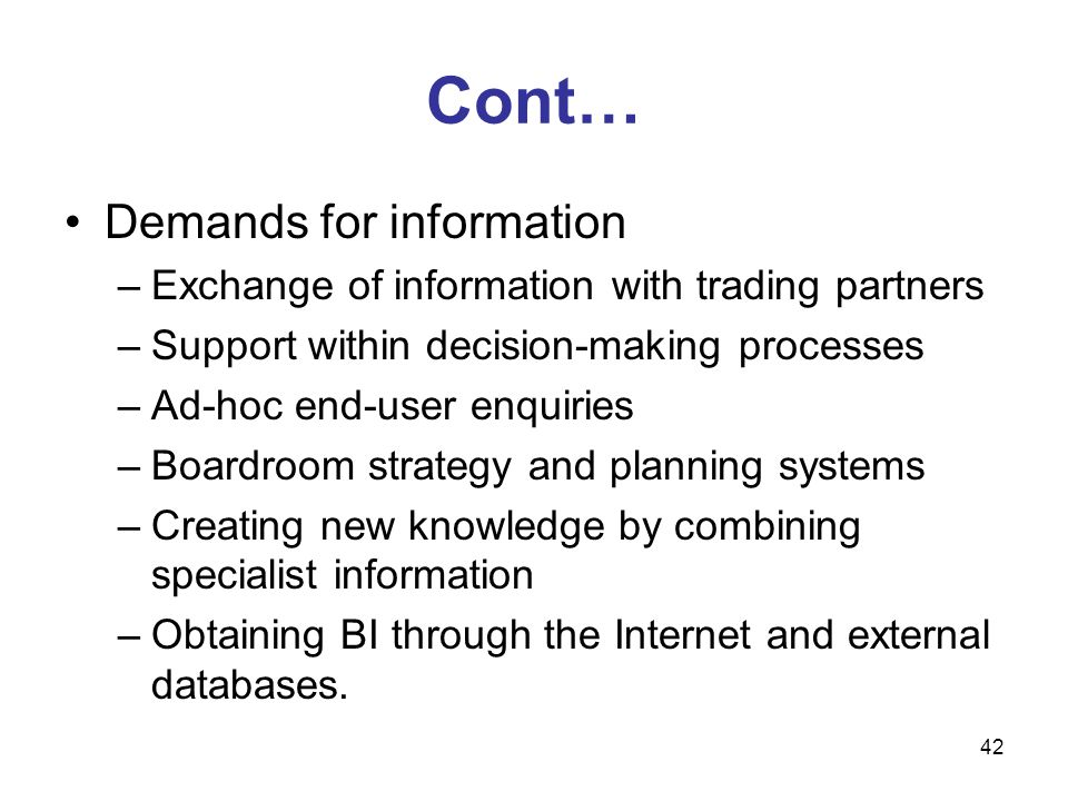Cont… Demands for information