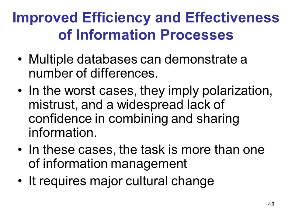 Improved Efficiency and Effectiveness of Information Processes