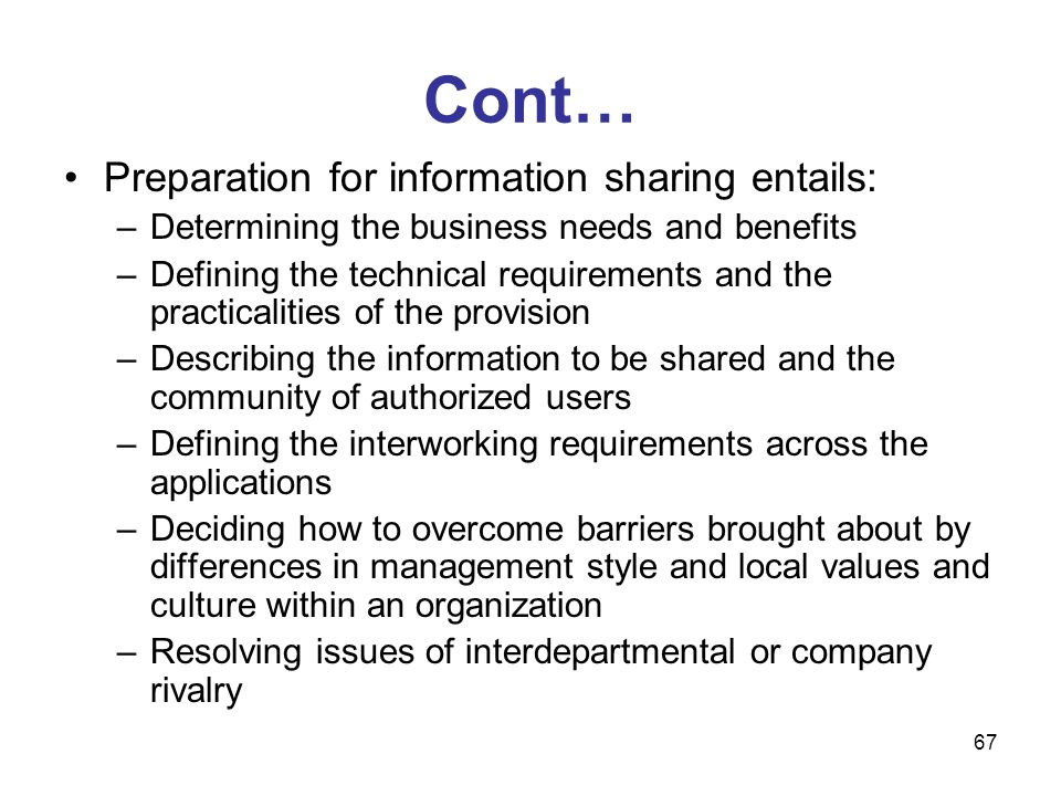 Cont… Preparation for information sharing entails: