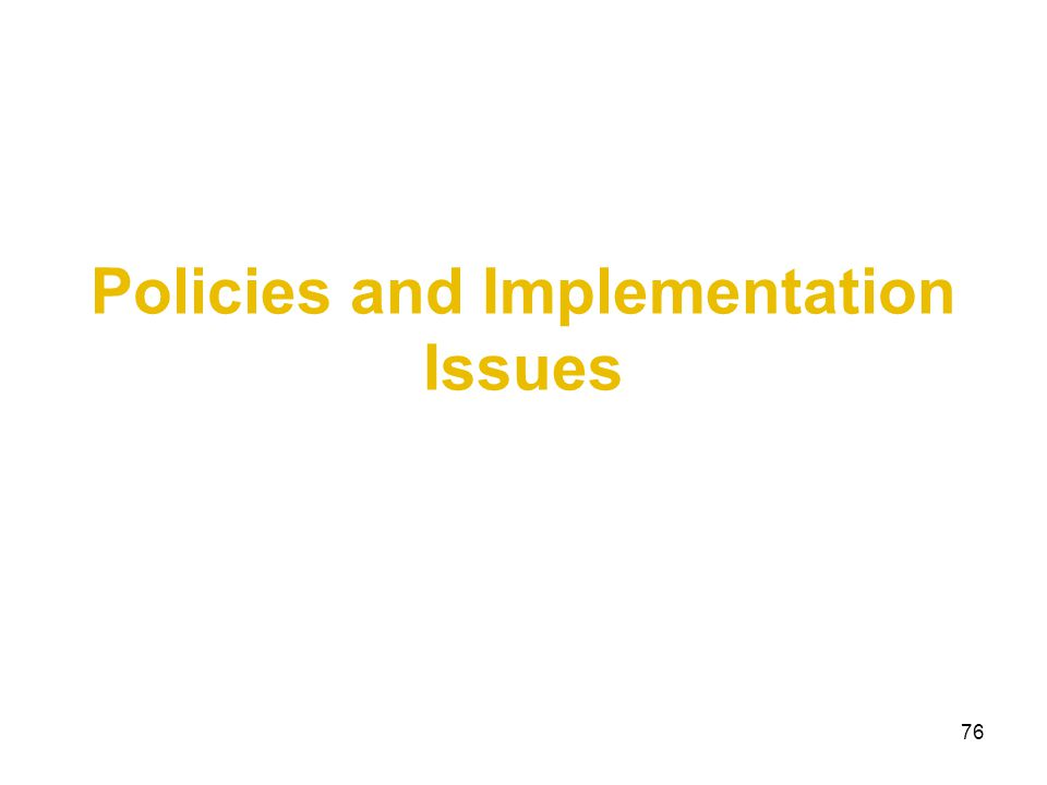 Policies and Implementation Issues