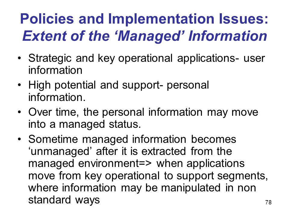 Policies and Implementation Issues: Extent of the 'Managed' Information