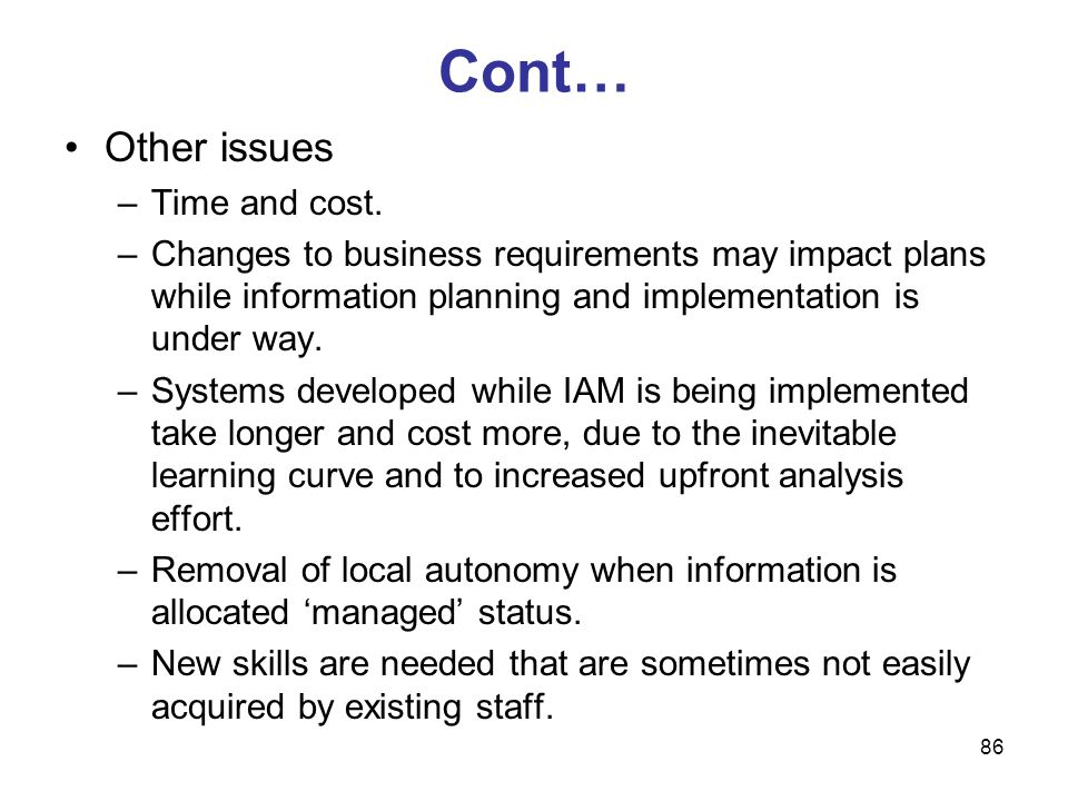 Cont… Other issues Time and cost.