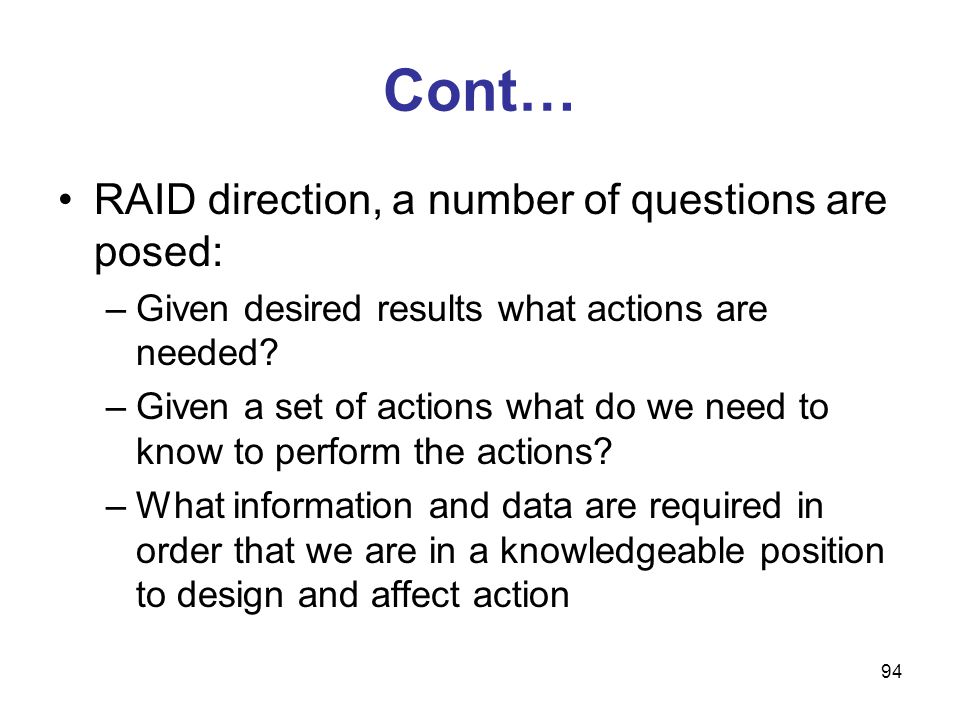 Cont… RAID direction, a number of questions are posed:
