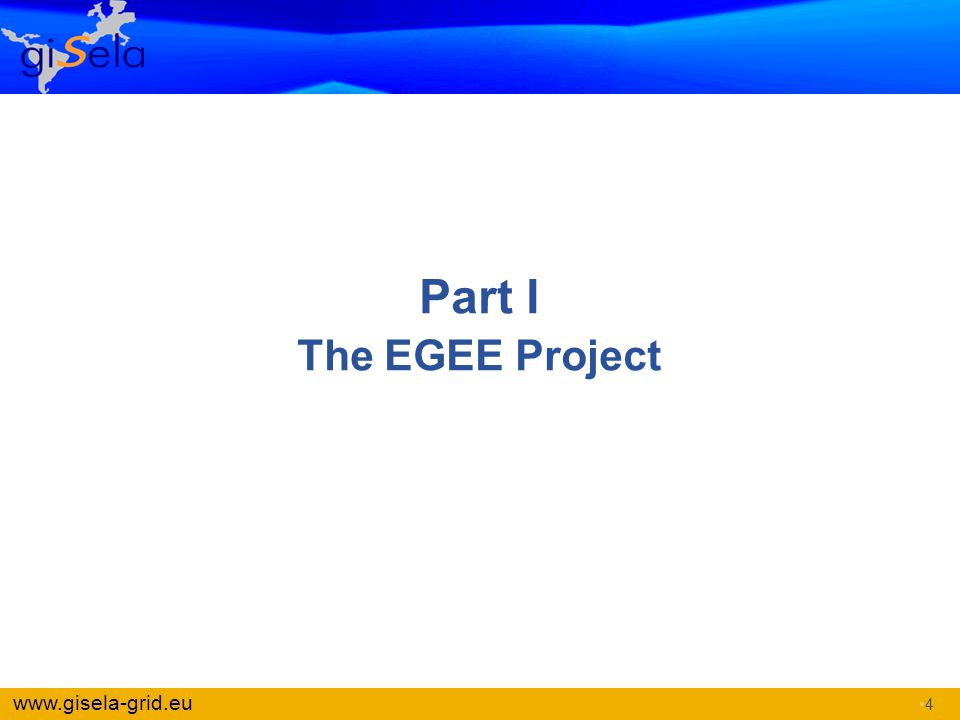 Part I The EGEE Project