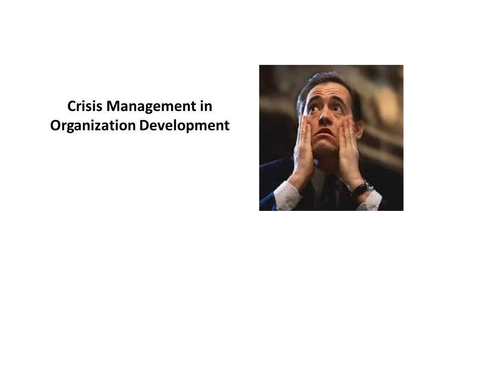 Crisis Management in Organization Development