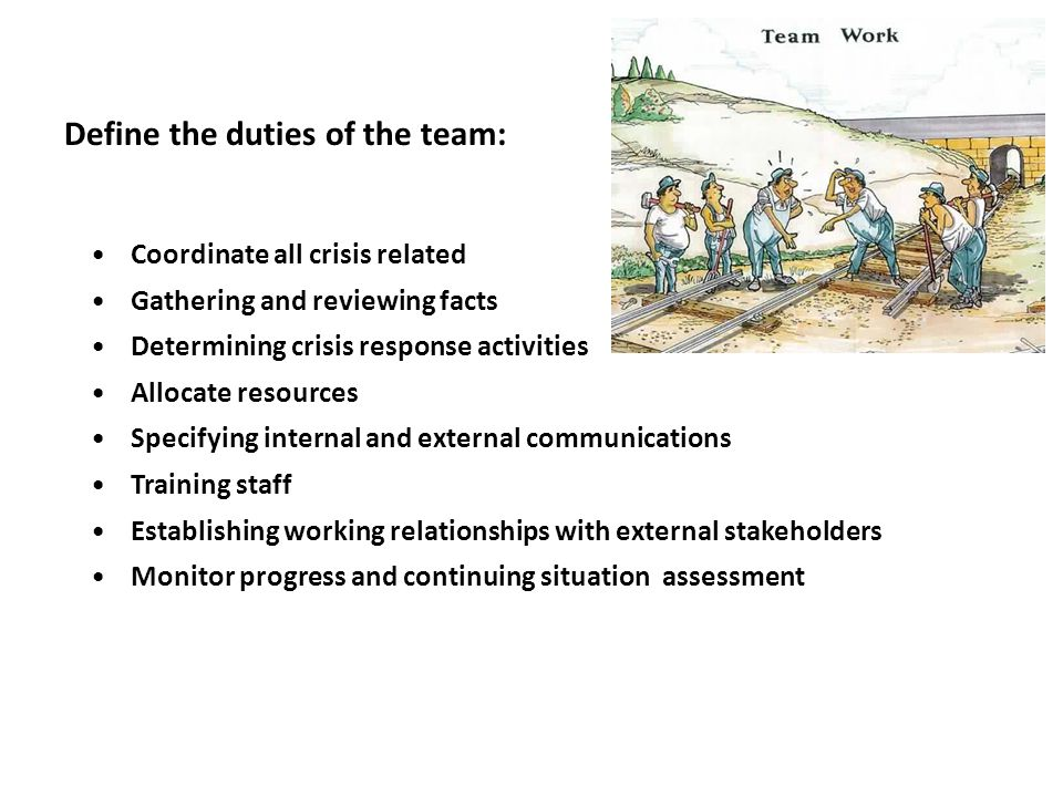 Define the duties of the team: