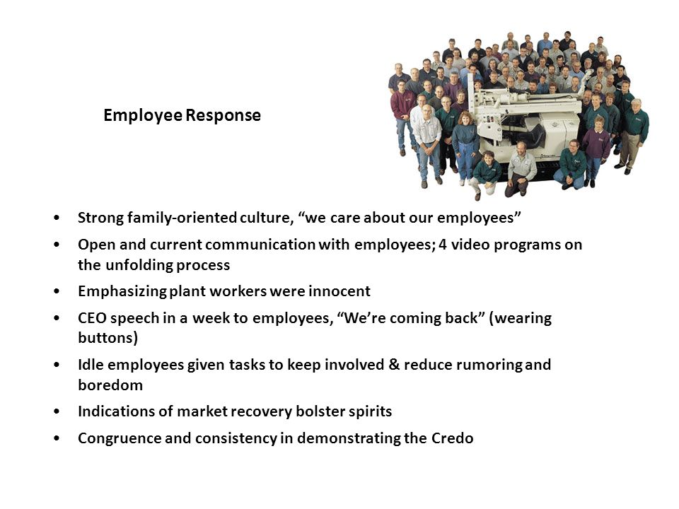 Employee Response Strong family-oriented culture, we care about our employees