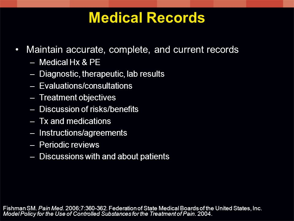 Medical Records Maintain accurate, complete, and current records