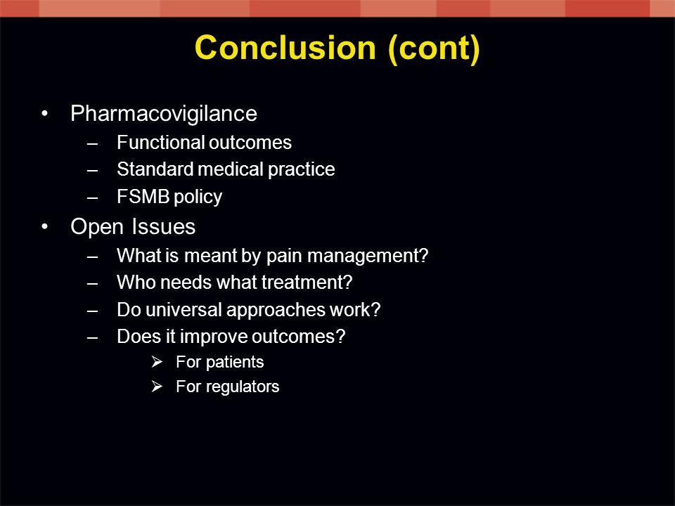 Conclusion (cont) Pharmacovigilance Open Issues Functional outcomes