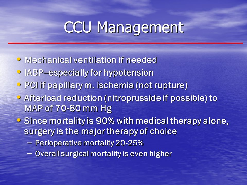 CCU Management Mechanical ventilation if needed