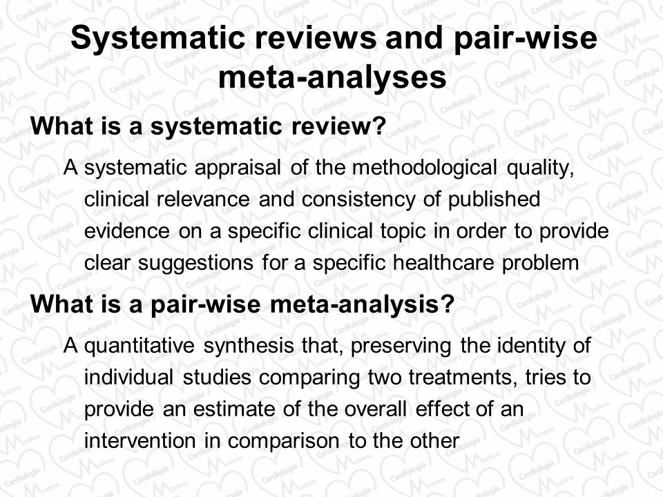 Systematic reviews and pair-wise meta-analyses