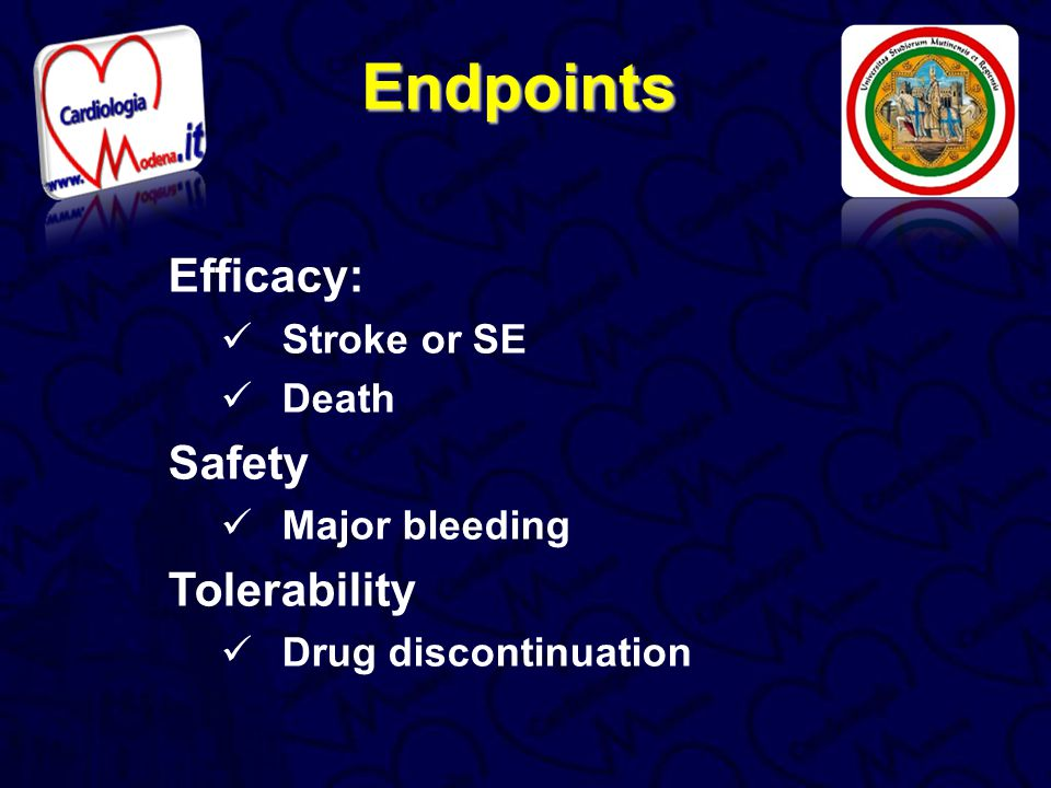 Endpoints Efficacy: Safety Tolerability Stroke or SE Death