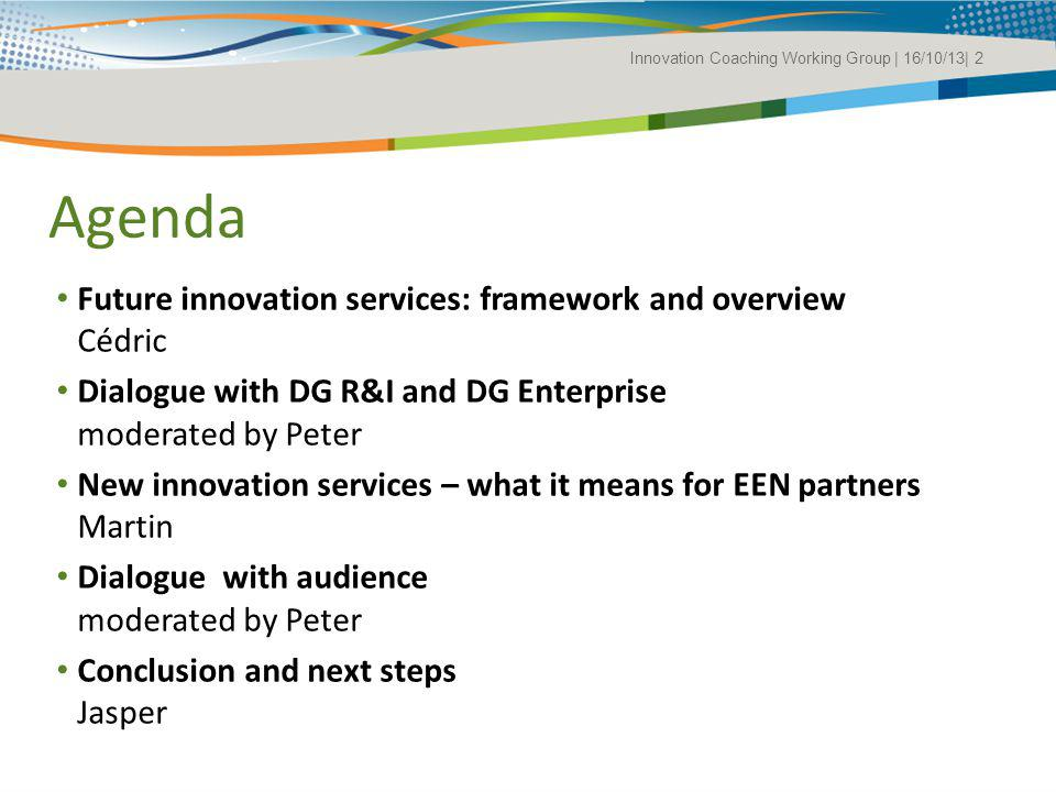 Agenda Future innovation services: framework and overview Cédric