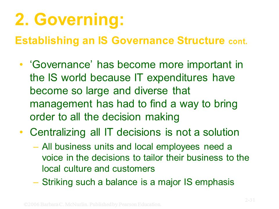 2. Governing: Establishing an IS Governance Structure cont.