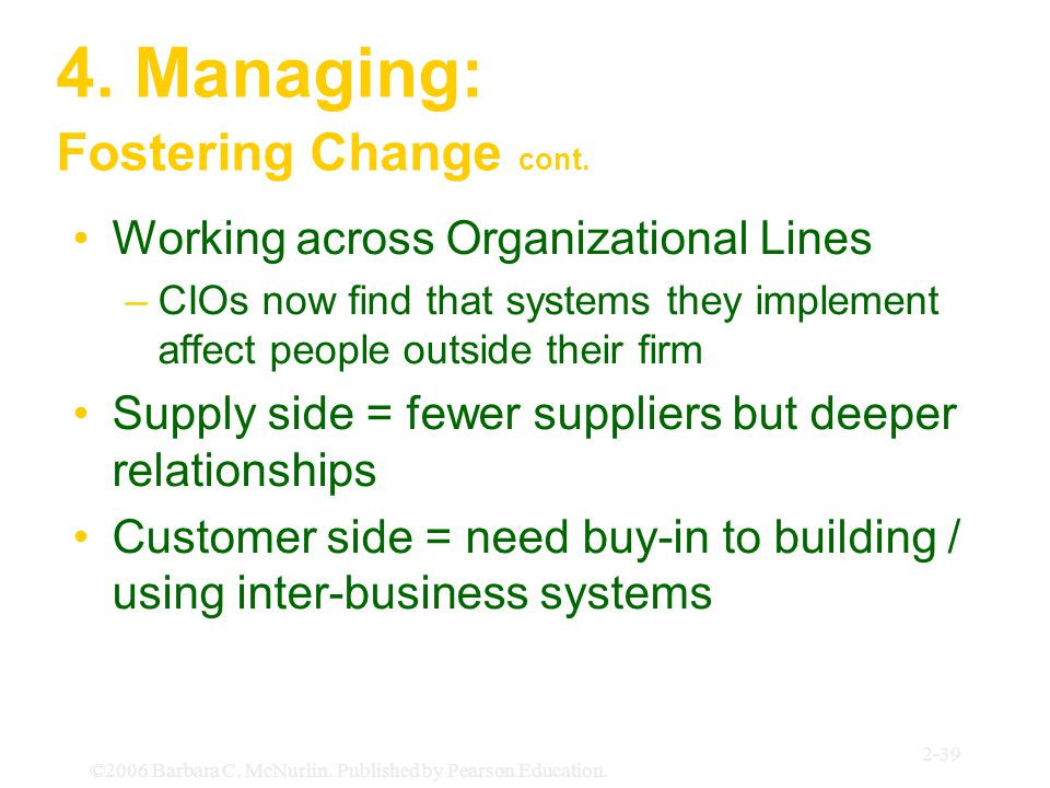 4. Managing: Fostering Change cont.
