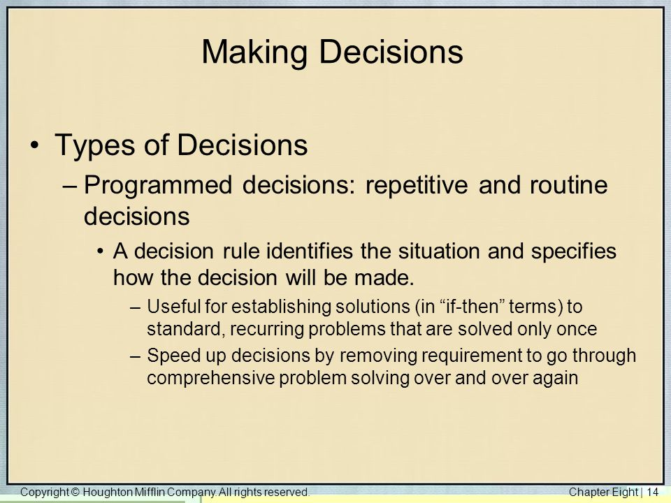 Making Decisions Types of Decisions